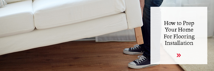 How to Prep Your Home for Flooring Installation