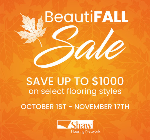 Save up to $1000 on select Shaw Flooring Styles. October 1st - November 17th.