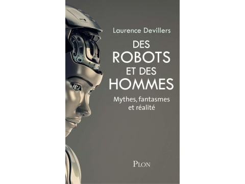 Robots and Men, Myths, Fantasies and Reality, the cover of Laurence Devillers' book...