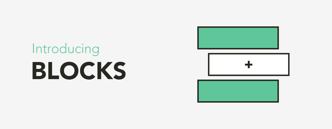 Blocks - Give Your Editors the Power to Build Pages