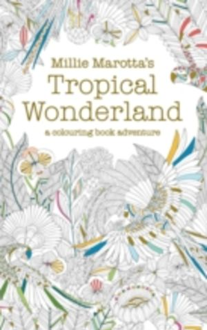 Tropical wonderland. A colouring book adventure