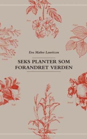 Seks planter som forandret verden