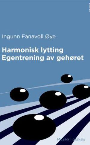Harmonisk lytting ; Egentrening av gehøret