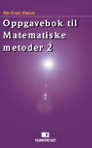 Oppgavebok til Matematiske metoder 2