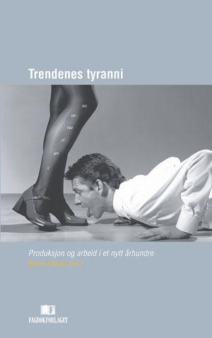 Trendenes tyranni