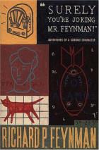 """""""Surely you're joking, Mr. Feynman!"""""""