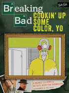 Breaking Bad. Cookin' up some color, yo. A badass coloring book for grown-ups