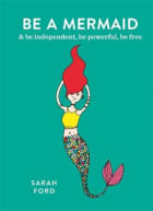 Be a mermaid & be independent