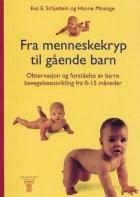 Fra menneskekryp til gående barn