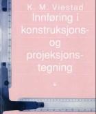 Innføring i konstruksjons- og projeksjonstegning