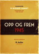 Opp og frem 1945