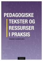 Pedagogiske tekster og ressurser i praksis