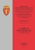 Brann- og eksplosjonsvernloven ; Forskrift om brannforebygging : av 17. desember 2015 nr. 1710 (i kraft 1. desember 2016)