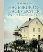 Hagebruk og hagevekster på 101 norske fyr