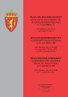 Plan- og bygningsloven ; Byggesaksforskriften : (forskrift om byggesak) av 26. mars 2010 nr. 488 : med endringer, sist ved forskrift av 6. november 2018 nr. 1674 (i kraft 1. desember 2018) ; Byggteknisk forskrift : (forskrift om tekniske krav til byggverk) av 19. juni 2017 nr. 840 : med endringer, sist ved forskrift av 11. juni 2018 nr. 854