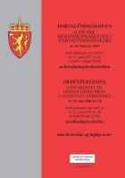 Forvaltningsloven ; Offenleglova (lov om rett til innsyn i dokument i offentleg verksemd) av 19. mai 2006 nr. 16 : med endringer, sist ved lov av 15. juni 2018 nr. 38 (i kraft 20. juli 2018) : med offentlegforskrifta