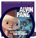 Alvin Pang og hva foreldre gjør når du sover