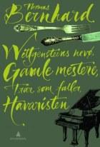 Wittgensteins nevø ; Trær som faller ; Gamle mestere ; Havaristen