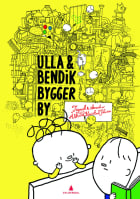Ulla & Bendik bygger by