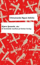 Kjære Ijeawele, eller Et feministisk manifest på femten forslag