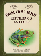 Fantastiske reptiler og amfibier