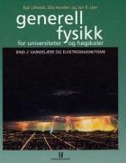 Generell fysikk for universiteter og høgskoler. Bd. 2