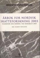Årbok for nordisk skatteforskning 2003 = Yearbook for Nordic tax research 2003
