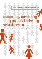 Mellom fag, forvaltning og politikk i helse-og sosialtjenesten