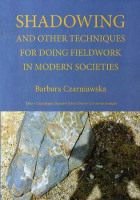 Shadowing and other techniques for doing fieldwork in modern societies