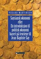 Saysiansk økonomi, eller En introduksjon til politisk økonomi basert på teoriene til Jean-Baptiste Say
