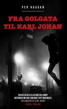 Fra Golgata til Karl Johan