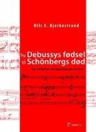 Fra Debussys fødsel til Schönbergs død