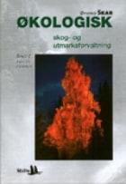 Økologisk skog- og utmarksforvaltning. Bd. 2