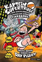 Kaptein Supertruse og den sensasjonelle sagaen om senor Stinkbombe