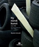 Ny norsk kunst = New Norwegian art since 1990