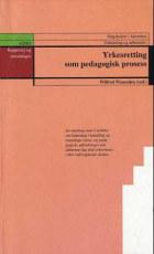 Yrkesretting som pedagogisk prosess
