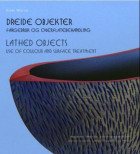 Dreide objekter = Lathed objects : use of colour and surface treatment