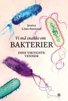 Vi må snakke om bakterier