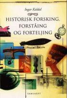 Historisk forsking, forståing og forteljing