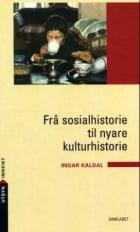 Frå sosialhistorie til nyare kulturhistorie