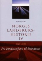 Norges landbrukshistorie. Bd. IV
