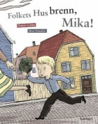 Folkets Hus brenn, Mika!