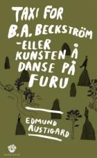 Taxi for B.A. Beckström, eller Kunsten å danse på furu
