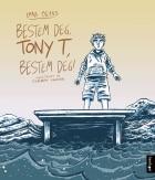 Bestem deg, Tony T, bestem deg!