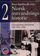 Norsk innvandringshistorie. Bd. 2