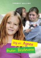 Jeg er: Agnes, ønsker: bestevenn