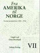 Fra Amerika til Norge. Bd 7