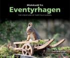Blinkskudd fra Eventyrhagen = The creatures of Fairytale garden