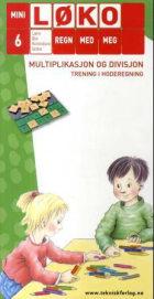 Mini-løko. Regn med meg 6. Hefte til spillkassett for grunnskolen. Multiplikasjon og divisjon. Trening i hoderegning