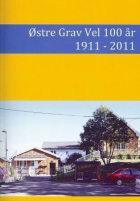 Østre Grav Vel 100 år